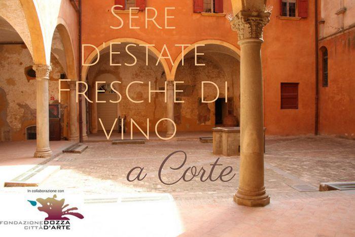 Sere d'estate fresche di vino a Corte - Dozza